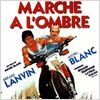 Marche &#224; l&#39;ombre : affiche G&#233;rard Lanvin, Michel Blanc