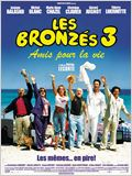 Les Bronz&#233;s 3 amis pour la vie