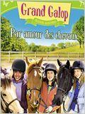 Grand Galop - Grandes aventures : Par amour des chevaux