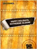 Happy Holidays, Katherine Sloane