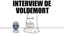 Voldemort, l'InTerreview - Harry Potter