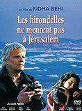 Les Hirondelles ne meurent pas à Jerusalem