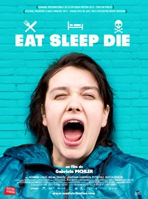 Eat Sleep Die streaming