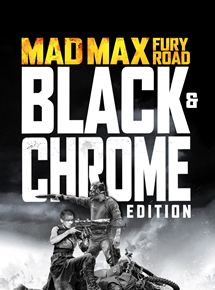 Mad Max: Fury Road - Black & Chrome streaming