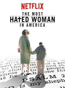 The Most Hated Woman In America en streaming