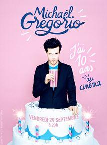 Michael Gregorio - J'ai 10 ans - Au cinéma (Pathé Live)