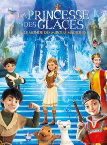 La Princesse des glaces, le monde des miroirs magiques streaming