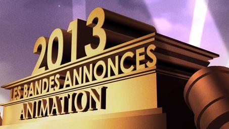 """Bandes-annonces 2013 : la sélection """"Animation"""""""
