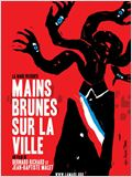 Mains Brunes sur la ville