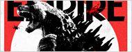 Godzilla crie et s'offre la couverture d'Empire !