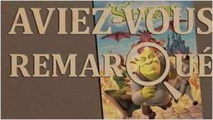Aviez-vous remarqué ? Les petits détails cachés de Shrek