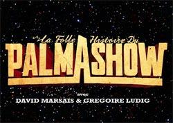 La Folle Histoire du Palmashow streaming