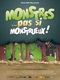 Monstres... Pas si monstrueux !