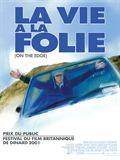 Photo : La Vie à la folie