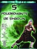 Photo : Les 5 Foudroyants de Shaolin