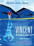 Photo : Vincent n'a pas d'écailles
