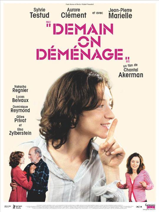 Demain on déménage : Affiche Chantal Akerman, Jean-Pierre Marielle, Natacha Régnier, Sylvie Testud