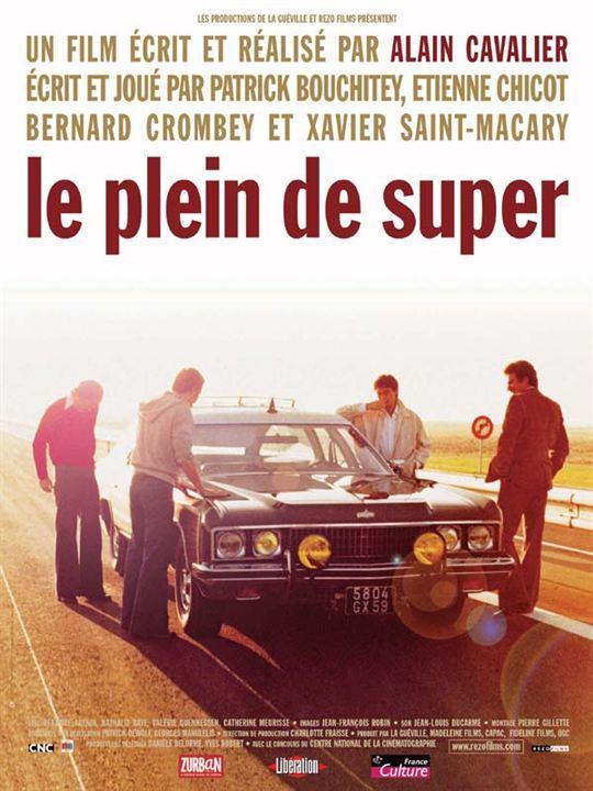Le Plein de super : Affiche Etienne Chicot, Patrick Bouchitey, Xavier Saint-Macary