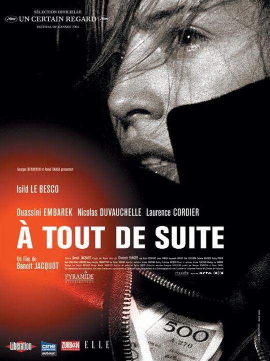 À tout de suite : Affiche Benoît Jacquot, Isild Le Besco