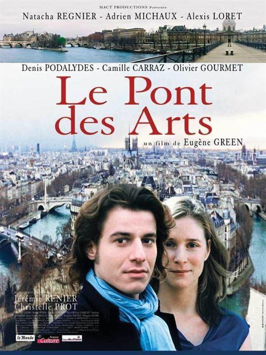 Le Pont des arts : Affiche Denis Podalydès, Eugène Green, Natacha Régnier