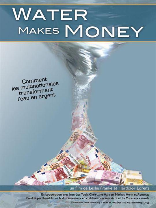 Water Makes Money : Affiche