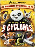 Kung Fu Panda : Les Secrets des Cinq Cyclones streaming