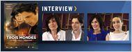 """""""Trois Mondes"""" : rencontre avec l'équipe du film !"""