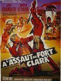 A l'assaut du Fort Clark affiche