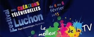 Luchon 2015 : quelles séries au programme du Festival des Créations télévisuelles ?