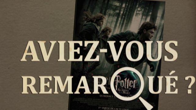 Aviez-vous remarqué ? Harry Potter et les Reliques de la mort partie 1