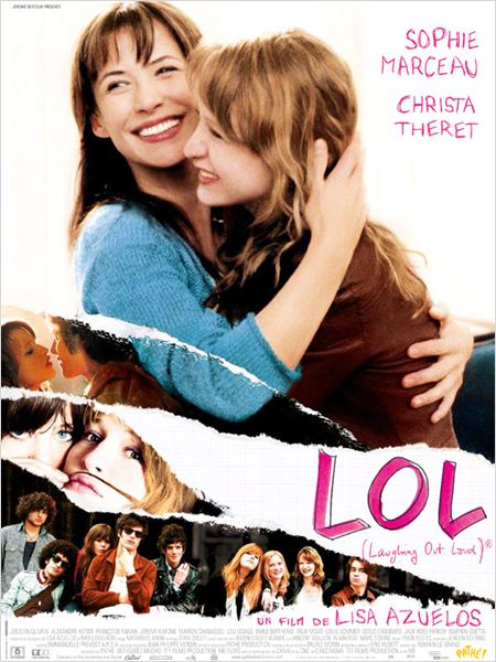 LOL (Laughing Out Loud) ® : Affiche Christa Theret, Lisa Azuelos, Sophie Marceau