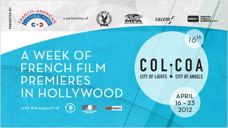 COLCOA : Le 16e Festival du film fran&#231;ais de Los Angeles, c&#39;est parti !