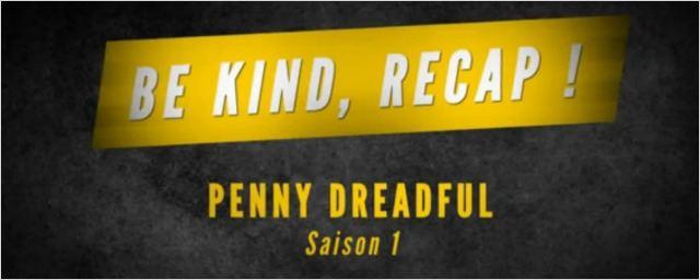 Penny Dreadful : Nos résumés vidéo de la saison 1 et 2 !