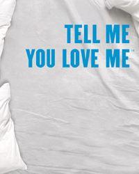 Affiche de la série Tell Me You Love Me