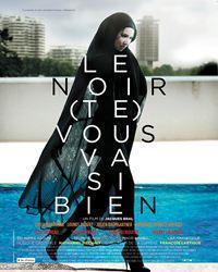Affiche du film Le Noir (Te) Vous Va Si Bien