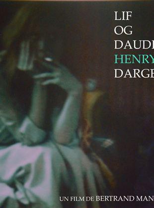 Vie et mort d'Henry Darger