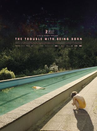 The Trouble With Being Born streaming