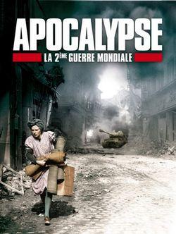Affiche de la série Apocalypse - La 2ème Guerre Mondiale