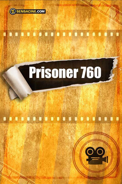 Prisoner 760 : Affiche