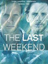 Dernier week-end (The Last Weekend) Saison 1 Streaming